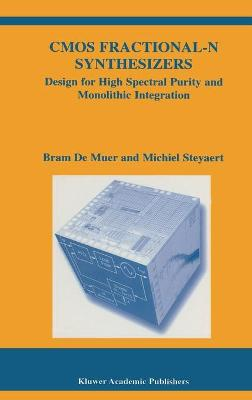 CMOS Fractional-N Synthesizers: Design for High Spectral Purity and Monolithic Integration - The Springer International Series in Engineering and Computer Science 724 (Hardback)