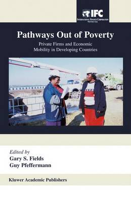 Pathways Out of Poverty: Private Firms and Economic Mobility in Developing Countries (Hardback)