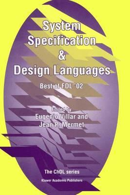 System Specification & Design Languages: Best of FDL'02 (Hardback)