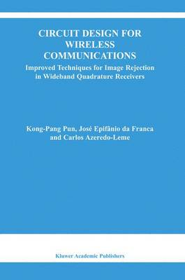 Circuit Design for Wireless Communications: Improved Techniques for Image Rejection in Wideband Quadrature Receivers - The Springer International Series in Engineering and Computer Science 728 (Hardback)