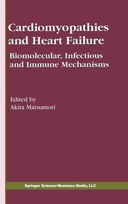 Cardiomyopathies and Heart Failure: Biomolecular, Infectious and Immune Mechanisms - Developments in Cardiovascular Medicine 248 (Hardback)