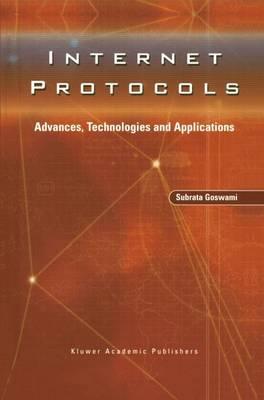 Internet Protocols: Advances, Technologies and Applications (Hardback)