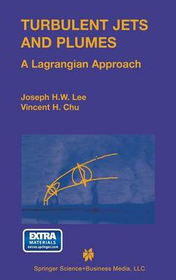 Turbulent Jets and Plumes: A Lagrangian Approach (Hardback)