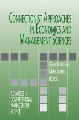 Connectionist Approaches in Economics and Management Sciences - Advances in Computational Management Science 6 (Hardback)