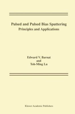 Pulsed and Pulsed Bias Sputtering: Principles and Applications (Hardback)