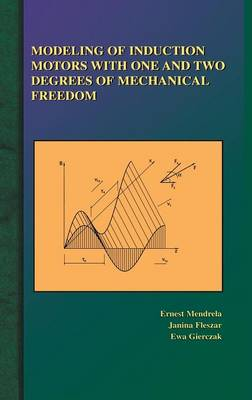 Modeling of Induction Motors with One and Two Degrees of Mechanical Freedom (Hardback)