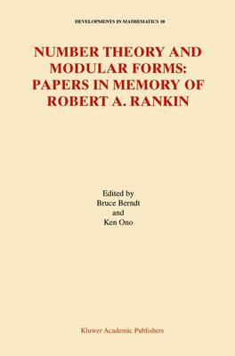 Number Theory and Modular Forms: Papers in Memory of Robert A. Rankin - Developments in Mathematics 10 (Hardback)