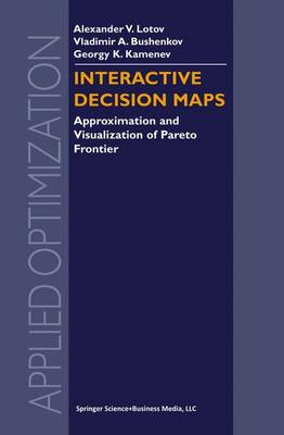 Interactive Decision Maps: Approximation and Visualization of Pareto Frontier - Applied Optimization 89 (Hardback)