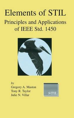 Elements of STIL: Principles and Applications of IEEE Std. 1450 - Frontiers in Electronic Testing 24 (Hardback)