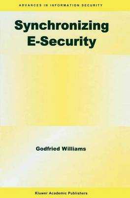 Synchronizing E-Security - Advances in Information Security 10 (Hardback)