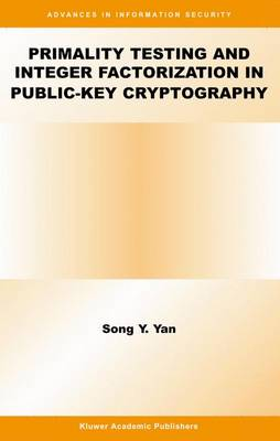 Primality Testing and Integer Factorization in Public-Key Cryptography - Advances in Information Security v. 11 (Hardback)