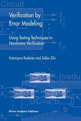 Verification by Error Modeling: Using Testing Techniques in Hardware Verification - Frontiers in Electronic Testing 25 (Hardback)