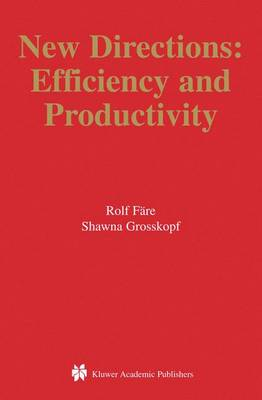 New Directions: Efficiency and Productivity - Studies in Productivity and Efficiency 3 (Hardback)