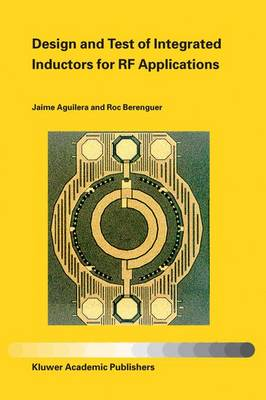 Design and Test of Integrated Inductors for RF Applications (Hardback)