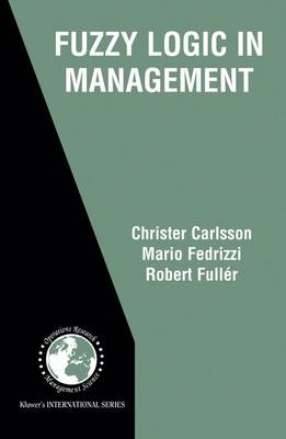 Fuzzy Logic in Management - International Series in Operations Research & Management Science 66 (Hardback)