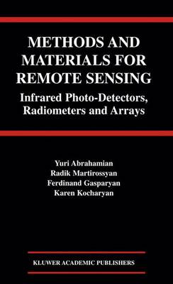 Methods and Materials for Remote Sensing: Infrared Photo-Detectors, Radiometers and Arrays (Hardback)