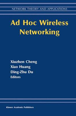 Ad Hoc Wireless Networking - Network Theory and Applications 14 (Hardback)