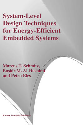 System-Level Design Techniques for Energy-Efficient Embedded Systems (Hardback)