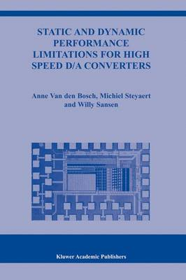Static and Dynamic Performance Limitations for High Speed D/A Converters - The Springer International Series in Engineering and Computer Science 761 (Hardback)