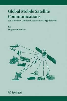 Global Mobile Satellite Communications: For Maritime, Land and Aeronautical Applications (Hardback)