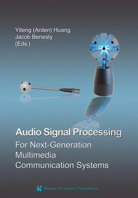 Audio Signal Processing for Next-Generation Multimedia Communication Systems (Hardback)