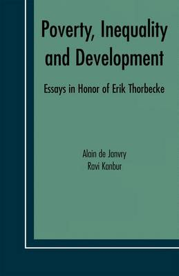 Poverty, Inequality and Development: Essays in Honor of Erik Thorbecke - Economic Studies in Inequality, Social Exclusion and Well-Being 1 (Hardback)