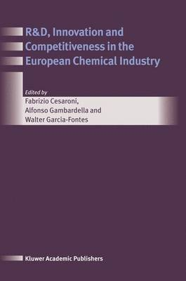 R&D, Innovation and Competitiveness in the European Chemical Industry (Hardback)