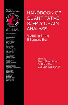 Handbook of Quantitative Supply Chain Analysis: Modeling in the E-Business Era - International Series in Operations Research & Management Science 74 (Hardback)