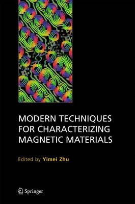 Modern Techniques for Characterizing Magnetic Materials (Hardback)