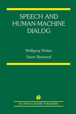 Speech and Human-Machine Dialog - The Springer International Series in Engineering and Computer Science 770 (Hardback)