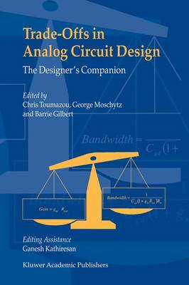 Trade-Offs in Analog Circuit Design: The Designer's Companion (Paperback)