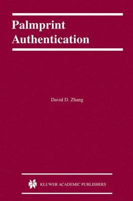 Palmprint Authentication - International Series on Biometrics 3 (Hardback)