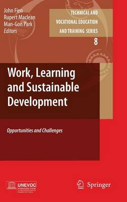 Work, Learning and Sustainable Development: Opportunities and Challenges - Technical and Vocational Education and Training: Issues, Concerns and Prospects 8 (Hardback)