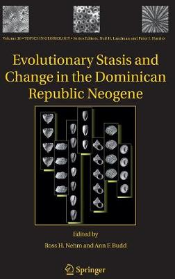 Evolutionary Stasis and Change in the Dominican Republic Neogene - Topics in Geobiology 30 (Hardback)