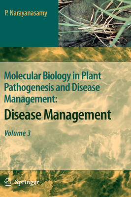 Molecular Biology in Plant Pathogenesis and Disease Management: Molecular Biology in Plant Pathogenesis and Disease Management: Disease Management v. 3 (Hardback)