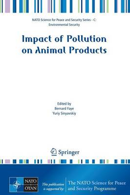 Impact of Pollution on Animal Products - NATO Science for Peace and Security Series C: Environmental Security (Paperback)