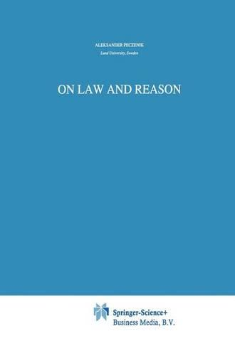 On Law and Reason - Law and Philosophy Library v. 84 (Paperback)