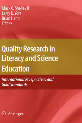 Quality Research in Literacy and Science Education: International Perspectives and Gold Standards (Hardback)