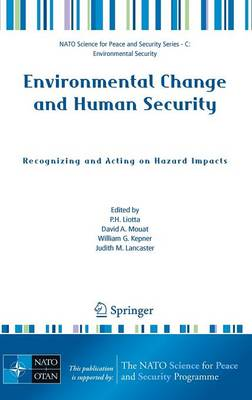 Environmental Change and Human Security: Recognizing and Acting on Hazard Impacts - NATO Science for Peace and Security Series C: Environmental Security (Hardback)