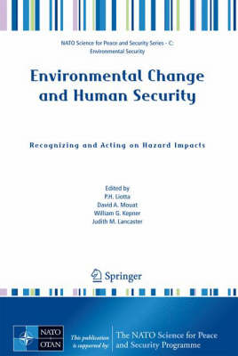 Environmental Change and Human Security: Recognizing and Acting on Hazard Impacts - NATO Science for Peace and Security Series C: Environmental Security (Paperback)
