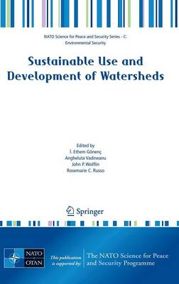 Sustainable Use and Development of Watersheds - NATO Science for Peace and Security Series C: Environmental Security (Hardback)