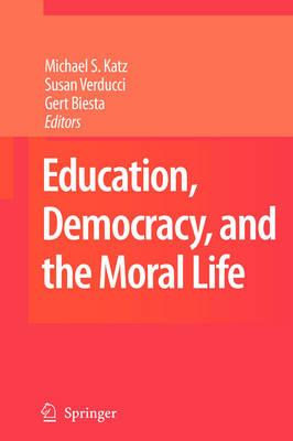 Education, Democracy and the Moral Life (Hardback)