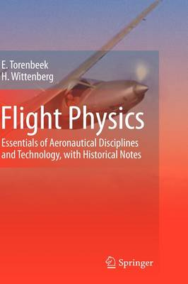Flight Physics: Essentials of Aeronautical Disciplines and Technology, with Historical Notes (Hardback)