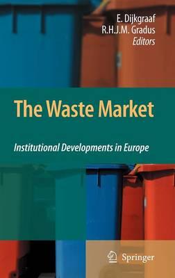 The Waste Market: Institutional Developments in Europe (Hardback)