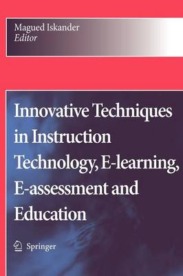 Innovative Techniques in Instruction Technology, E-learning, E-assessment and Education (Hardback)