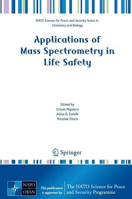 Applications of Mass Spectrometry in Life Safety - NATO Science for Peace and Security Series A: Chemistry and Biology (Paperback)