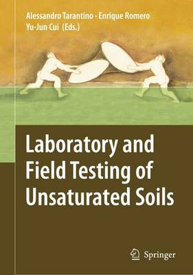 Laboratory and Field Testing of Unsaturated Soils (Hardback)