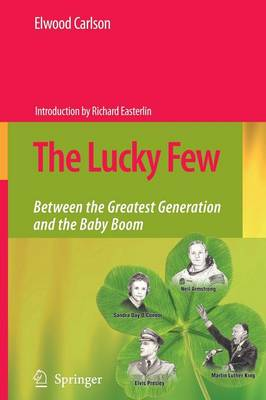 The Lucky Few: Between the Greatest Generation and the Baby Boom (Paperback)