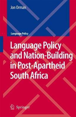 Language Policy and Nation-Building in Post-Apartheid South Africa - Language Policy 10 (Hardback)
