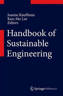 Handbook of Sustainable Engineering - Handbook of Sustainable Engineering (Hardback)